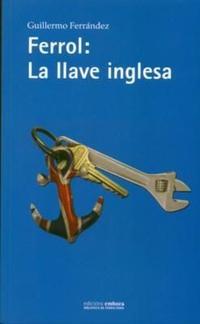 Libro FERROL LA LLAVE INGLESA