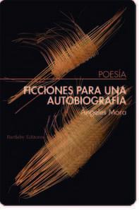 Libro FICCIONES PARA UNA AUTOBIOGRAFIA