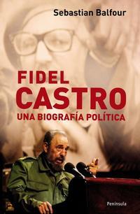Libro FIDEL CASTRO: UNA BIOGRAFIA POLITICA