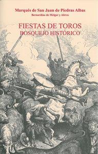 Libro FIESTAS DE TOROS: BOSQUEJO HISTORICO