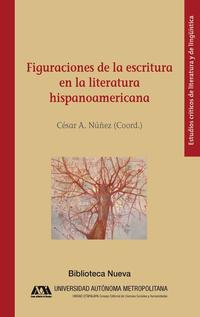 Libro FIGURACIONES DE LA ESCRITURA EN LA LITERATURA HISPANOAMERICANA