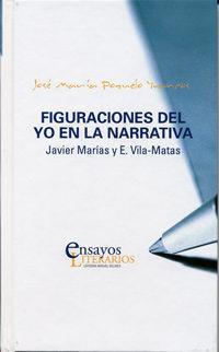 Libro FIGURACIONES DEL YO EN LA NARRATIVA : JAVIER MARIAS Y E. VILA-MAT AS