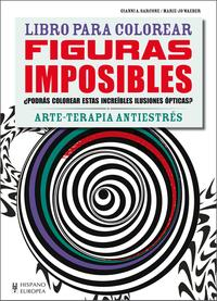 Libro FIGURAS IMPOSIBLES. LIBROS PARA COLOREAR - ARTE-TERAPIA ANTIESTRES