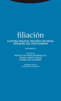 Libro FILIACION.VOL III: CULTURA PAGANA/ RELIGION DE ISRAEL, ORIGENES DEL CRISTIANISMO