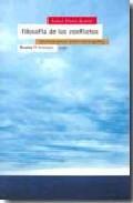 Libro FILOSOFIA DE LOS CONFLICTOS: UNA TEORIA PARA SU TRANSFORMACION PA CIFICA