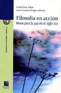 Libro FILOSOFIA EN ACCION. RETOS PARA LA PAZ EN EL SIGLO XXI
