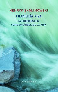 Libro FILOSOFIA VIVA: LA ECOFILOSOFIA COMO UN ARBOL DE LA VIDA