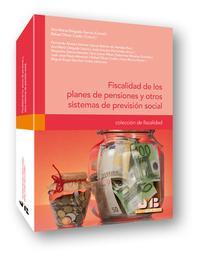 Libro FISCALIDAD DE LOS PLANES DE PENSIONES Y OTROS SISTEMAS DE PREVISI ON SOCIAL