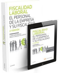 Libro FISCALIDAD LABORAL: EL PERSONAL DE LA EMPRESA Y SU FISCALIDAD