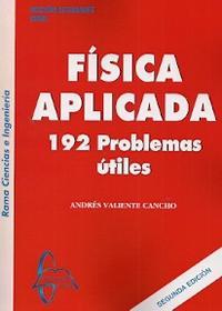 Libro FISICA APLICADA 192 PROBLEMAS UTILES: RAMA CIENCIAS E INGENIERIA