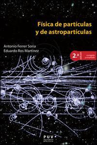 Libro FISICA DE PARTICULAS Y DE ASTROPARTICULAS