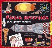 Libro FISICA DIVERTIDA PARA GENTE CURIOSA