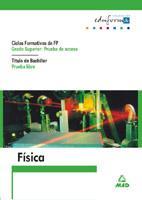 Libro FISICA PARA EL ACCESO A CICLOS FORMATIVOS DE GRADO SUPERIOR: PRUE BA LIBRE PARA LA OBTENCION DEL TITULO DE BACHILLER