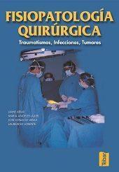 Libro FISIOPATOLOGIA QUIRURGICA: TRAUMATISMOS, INFECCIONES, TUMORES