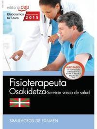 Libro FISIOTERAPEUTA. SERVICIO VASCO DE SALUD-OSAKIDETZA. SIMULACROS DE EXAMEN