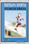 Libro FISIOTERAPIA DEPORTIVA: TECNICAS FISICAS