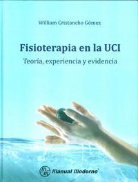 Libro FISIOTERAPIA EN LA UCI. TEORIA, EXPERIENCIA Y EVIDENCIA.