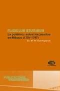 Libro FLAGELLUM IESUITARUM: LA POLEMICA SOBRE LOS JESUITAS EN MEXICO
