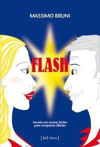 Libro FLASH: NOVELA CON RECETAS FACILES PARA CONQUISTAS DIFICILES