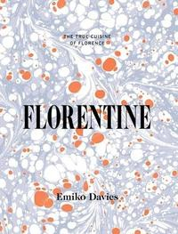 Libro FLORENTINE: FOOD AND STORIES FROM THE RENAISSANCE CITY
