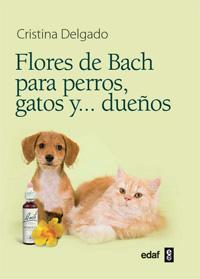 Libro FLORES DE BACH PARA PERROS, GATOS Y DUEÑOS