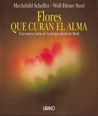 Libro FLORES QUE CURAN EL ALMA: UNA NUEVA VISION DE LA TERAPIA FLORAL D E BACH