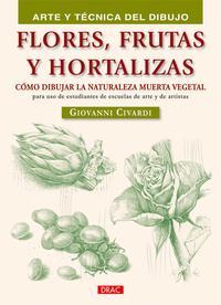Libro FLORES,FRUTAS Y HORTALIZAS: COMO DIBUJAR LA NATURALEZA MUERTA VEG ETAL