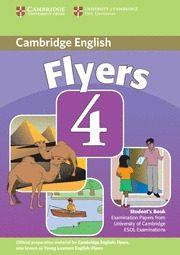 Libro FLYERS 4: STUDENT S BOOK: EXAMINATION PAPERS FROM UNIVERSITY OF C AMBRIDGE ESOL EXAMINATIONS