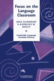 Libro FOCUS ON THE LANGUAGE CLASSROOM: AN INTRODUCTION TO CLASSROOM RES EARCH FOR LANGUAGE TEACHERS