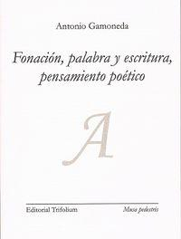 Libro FONACION, PALABRA Y ESCRITURA, PENSAMIENTO POETICO