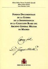 Libro FONDOS DOCUMENTALES DE LA GUERRA DE LA INDEPENDENCIA EN LA COLECC ION BLAKE DEL ARCHIVO GENERAL MILITAR DE MADRID