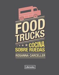 Libro FOOD TRUCKS: COCINA SOBRE RUEDAS