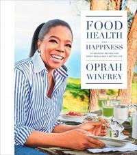 Libro FOOD, HEALTH, AND HAPPINESS: 115 ON-POINT RECIPES FOR GREAT MEALS AND A BETTER LIFE