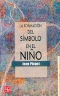 Libro FORMACION DEL SIMBOLO EN EL NIÑO: IMITACION, JUEGO Y SUEÑO. IMAGE N Y REPRESENTACION