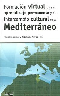 Libro FORMACION VIRTUAL PARA EL APRENDIZAJE PERMANENTE Y EL INTERCAMBIO CULTURAL EN EL MEDITERRANEO