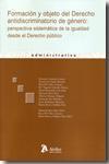 Libro FORMACION Y OBJETO DEL DERECHO ANTIDISCRIMINATORIO DE GENERO: PER SPECTIVA SISTEMATICA DE LA IGUALDAD DESDE EL DERECHO PUBLICO
