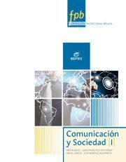 Libro FORMACIÓN PROFESIONAL BÁSICA-COMUNICACIÓN Y SOCIEDAD I FORMACIÓN BÁSICA