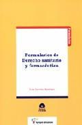 Libro FORMULARIOS DE DERECHO SANITARIO Y FARMACEUTICO