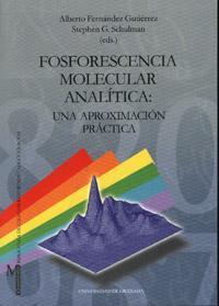 Libro FOSFORESCENCIA MOLECULAR ANALITICA: UNA APROXIMACION PRACTICA