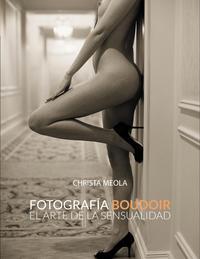 Libro FOTOGRAFIA BOUDOIR: EL ARTE DE LA SENSUALIDAD