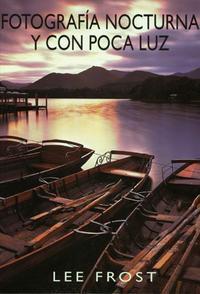 Libro FOTOGRAFIA NOCTURNA Y CON POCA LUZ