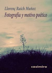 Libro FOTOGRAFIA Y MOTIVO POETICO