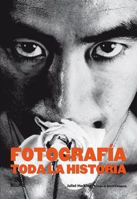 Libro FOTOGRAFIA. TODA LA HISTORIA
