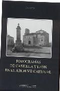 Libro FOTOGRAFIAS DE CASTILLA Y LEON EN EL ARCHIVO CARVAJAL