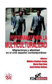 Libro FOTOGRAMAS PARA LA MULTICULTURALIDAD, MIGRACIONES Y ALTERIDAD EN EL CINE ESPAÑOL CONTEMPORANEO
