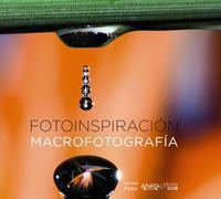 Libro FOTOINSPIRACIÓN. MACROFOTOGRAFÍA