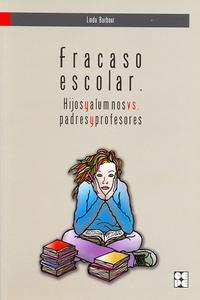 Libro FRACASO ESCOLAR. HIJOS, ALUMNOS, PADRES Y PROFESORES.