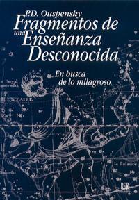 Libro FRAGMENTOS DE UNA ENSEÑANZA DESCONOCIDA: EN BUSCA DE LO MILAGROSO
