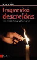 Libro FRAGMENTOS DESCREIDOS: SOBRE MITOS IDENTITARIOS Y REPUBLICA IMAGI NARIA