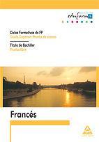 Libro FRANCES. CICLOS FORMATIVOS DE FP. GRADO SUPERIOR: PRUEBA DE ACCES O. TITULO DE BACHILLER. PRUEBA LIBRE
